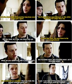 He's so scared for Ian. I love how Mickey can finally let his true feelings show and not have to hide them anymore!