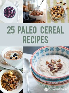 I have a list of 25 Paleo cereal recipes you will love. I have some recipes for granola, cocoa puffs, cinnamon life, porridge, 'oatmeal', and curds and whey.