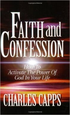 By Capps Charles - Faith and Confession (5/16/87): Capps Charles: Amazon.com: Books