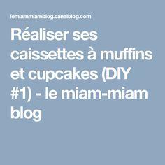 Réaliser ses caissettes à muffins et cupcakes (DIY #1) - le miam-miam blog