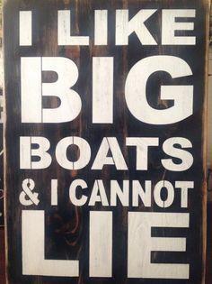 I Like Big Boats & I Cannot Lie wood primitive sign by djantle