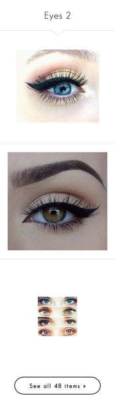 """""""Eyes 2"""" by jaykitten123 ❤ liked on Polyvore featuring beauty products, makeup, eyes, beauty, make, maquiagem, skincare, eye care, eye makeup and eyeliner"""