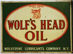 Flanged sign for Wolf's Head Oil from The Wolverine Lubricants Company, N.Y.