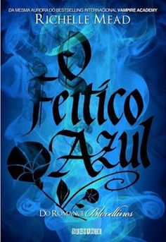 32 best the good the bad and the brazilian images on pinterest resenha o feitio azul richelle mead fandeluxe Images