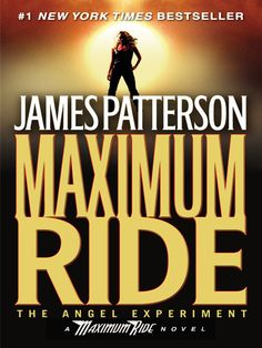 """""""The Angel Experiment"""" by James Patterson. Maximum Ride Series, Book 1."""