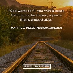 God wants to fill you with a peace that cannot be shaken; a peace that is untouchable. - Matthew Kelly, @DynamicCatholic's #BestLentEver #Lent2017