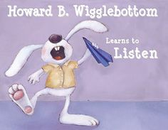 Best PDF Howard B. Wigglebottom Learns to Listen - Online - By Howard Binkow Howard B. Wigglebottom Learns to Listen Full PDF Howard B. Wigglebottom Learns to Listen, PDF ePub Mobi Howard B Good Listening Skills, Whole Body Listening, Active Listening, Listening Ears, Social Skills Activities, Teaching Social Skills, Teaching Kids, Listening Activities, Educational Activities