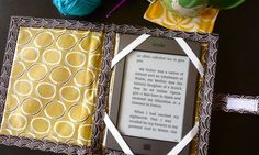 DIY Quilted Kindle Cover  check out the Tablet Keeper template on the Sewing with Nancy website.  I have a Kindle (first generation) that came with a plastic case, and my daughter got a Kindle Fire for Christmas, so guess I might be making a few of these when I get settled in.....