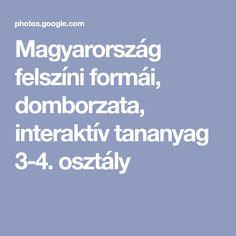 Magyarország felszíni formái, domborzata, interaktív tananyag 3-4. osztály