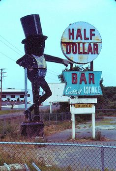Half Dollar Bar sign, former Mister Peanut sign.....It is now at the Fort Smith, Arkansas plant.