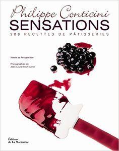 Amazon.fr - Sensations : 288 recettes de patisseries - Philippe Conticini, Philippe Boé, Jean-Louis Bloch-Lainé - Livres