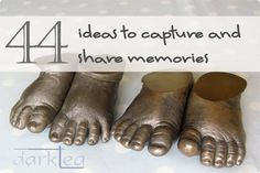 44 ideas to capture and share memories - including what to do with photographs and children artwork, sewing, writing journals and creating scrapbooks