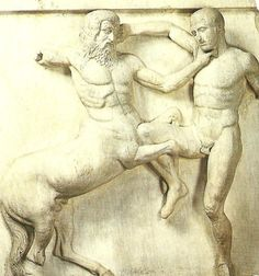 'A Centaur and a Lapith in combat' (South metope, XXXI) [British Museum, London]    One of a series of 'metopes', or sculpted slabs (about 1.2m high) that ran all the way around the pediment of the Parthenon temple in Athens, and which Elgin had transported to London. These metopes show centaurs mythical half-man, half-animal figures, engaged in combat with Lapith men from Thessaly, possibly at the wedding of Peirithous, King of the Lapiths, when the centaurs tried to rape the Lapith women. Half Man, Parthenon, Centaur, British Museum, Mythical Creatures, Athens, Elves, Sculpting, Gentleman