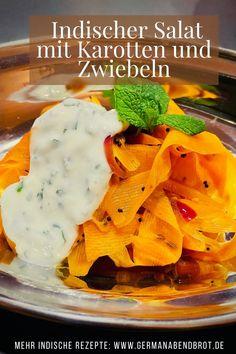 Indischer Salat mit Karotten und Zwiebeln Yummy Recipes, Yummy Food, Foodblogger, Dim Sum, Tapas, Indian, Flat Bread, Indian Recipes, Delicious Snacks