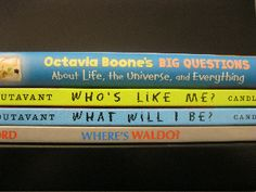 Octavia Boone's Big Questions About Life, the Universe, and Everything  Who's Like Me?  What Will I Be?  Where's Waldo?