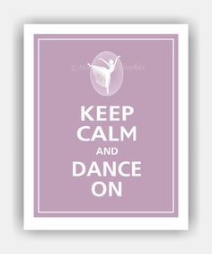 Keep Calm and DANCE ON Print 8x10 (Color featured: French Violet--over 700 colors to choose from)