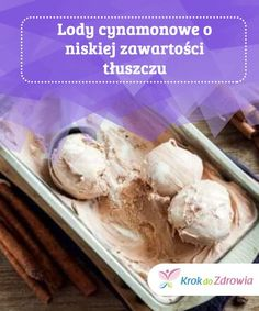Lody cynamonowe o niskiej zawartości tłuszczu  Nawet jeśli wydaje Ci się to niemożliwe, z naszym przepisem możesz przygotować pyszne lody cynamonowe o niskiej zawartości tłuszczu. Udowodnimy Ci, że to wykonalne, a Ty pokochasz ten deser! Tiramisu, Delicious Desserts, Ice Cream, Food, Sugar Free Deserts, Homemade Desserts, Strawberry Refrigerator Cake, Healthy Ice Cream, Effects Of Sugar