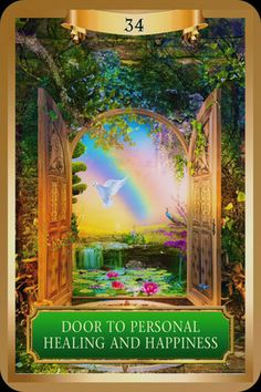 "Door To Personal Healing and Happiness ""New Beginnings in Your Personal Life.""  This card is a harbinger of positive change. The beautiful, light filled door opens onto a lush, rainbow lit spring filled with vibrant lotus flowers. Whether you are working on some inner healing, such as breaking an addiction, or looking to make some external changes, such as finding a new place to live, this card signals that your life is opening up and new opportunities are about to appear.  The changes you…"