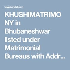 KHUSHIMATRIMONY in Bhubaneshwar listed under Matrimonial Bureaus with Address, Contact Number, Reviews