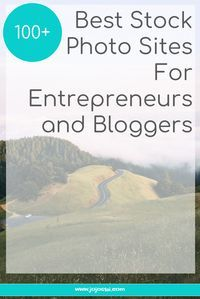 100+ Best Stock Photo Sites For Entrepreneurs and Bloggers |stock photo sites | free stock photo sites | where to find images for my blog | which are the best stock photo sites |
