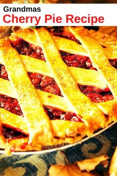 There is no better pie than homemade pie. And my Grandma's recipe for cherry pie is the best we've ever had. Not only is it great pie but it's easy to make too. Take the time to make this delicious pie for your family today. They will absolutely love it.  #NationalCherryPieDay #CherryPieRecipe #Recipe