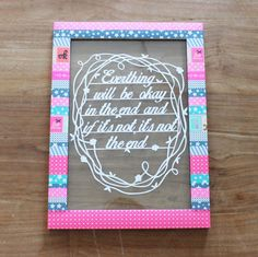 "Papercut art quote in an unique colorful frame; ""Everything will be okay in the end and if it's not, it's not the end""."