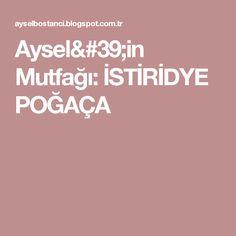 Aysel'in Mutfağı: İSTİRİDYE POĞAÇA