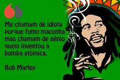 Me chamam de idiota porque fumo maconha mas chamam de génio quem inventou a bomba atómica. Movie Posters, Smoke Weed, Signs, Inspiration Quotes, Thoughts, Truths, Messages, Authors, Te Amo