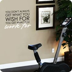You Get What You Work For (Two Font Version) (wall decal from WallWritten.com).