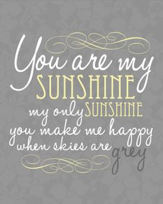 Awe! I sing this to Edyn every night <3 You are my sunshine printable. Facebook.com/hisbelovedstudio