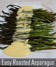 Easy Roasted Asparagus Recipe with Hollandaise Sauce or by itself with great spices!