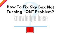 """How To Fix Sky Box Not Turning """"ON"""" Problem_"""