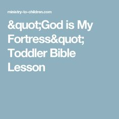 """""""God is My Fortress"""" Toddler Bible Lesson"""