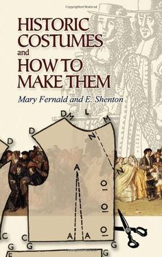 """Historic Costumes and How to Make Them (Dover Fashion and Costumes) by Mary Fernald. $8.95. http://www.letrasdecanciones365.com/detailb/dpehr/0e4h8r6s4x4g9t0y6c8g.html. Author: Mary Fernald. Publisher: Dover Publications (June 23, 2006). Publication Date: June 23, 2006. Series: Dover Fashion and Costumes. This practical and informative guidebook is a """"must-have"""" for anyone planning to create accurate period costumes for theatrical productions and historical reenactme..."""