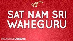 Soothing Sat Nam Sri Waheguru Simran ( Chanting )