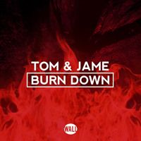 Tom & Jame - Burn Down (Out now) by Wall Recordings on SoundCloud