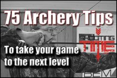 This is the most complete list of archery tips available on the internet! Check it out!