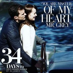 """34 DAYs to DARKER  """"Captain, eh?"""" he says dryly. """"Well, I am master of this vessel."""" I cock my head to one side. """"You are master of my heart, Mr. Grey."""" And my body … and my soul. Fifty Shades Darker by EL James   Jamie Dornan & Dakota Johnson"""