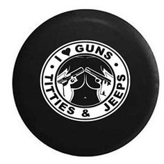 I Love Guns Titties & Jeeps Spare Tire Cover