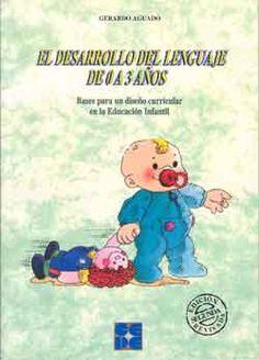 El desarrollo del lenguaje de 0 a 3 años : bases para un diseño curricular en la Educación Infantil / Gerardo Aguado Winnie The Pooh, Disney Characters, Fictional Characters, Family Guy, Guys, Comics, Curriculum Design, Child Development, Libros