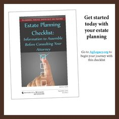 Get started today with your estate planning with this checklist: Planning Ahead, Difficult Decisions: Estate Planning Checklist - Information to Assemble Before Consulting Your Attorney. #estateplanning #AgLegacy