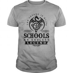 Awesome Tee  SCHOOLS AN ENDLESS LEGEND T-SHIRT T shirts #tee #tshirt #named tshirt #hobbie tshirts # Schools