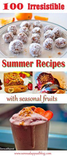 100 Most Irresistible Summer Recipes using Seasonal Fruit! SO many options! I want to make them all!