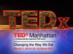 "Interested in sustainable food and farming? Don't miss TedxManhattan's ""changing the Way We Eat"" live online on March 1."