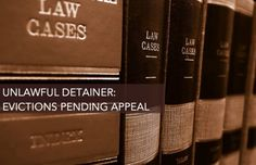 Schorr Law Blog - Unlawful Detainer: Evictions Pending Appeal #realestate #attorney #losangeles