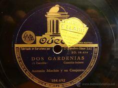 ANTONIO MACHÍN. DOS GARDENIAS / NO ME VAYAS A ENGAÑAR. PIZARRA 25 CM.SELLO ODEON. CALIDAD NORMAL.