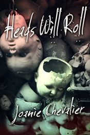 Heads Will Roll by Joanie Chevalier - Temporarily FREE! @OnlineBookClub