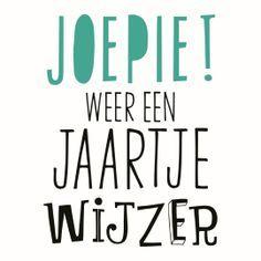 birthday its my Happy Birthday Funny, Happy Birthday Quotes, Happy Birthday Wishes, Man Birthday, Birthday Cards, Words Quotes, Life Quotes, Facebook Quotes, Dutch Quotes