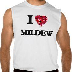 I Love Mildew Sleeveless Shirt Tank Tops