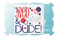 Red White and Dude Applique - DigiStitches Machine Embroidery Designs